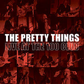 The Pretty Things (Live at the 100 Club) by The Pretty Things