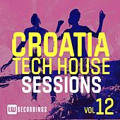 Croatia Tech House Sessions, Vol. 12 - EP by Various Artists