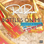 Bottles on Me (feat. B-Legit & IDRISE) [DJ Seip Dance Remix] by Rico Rossi