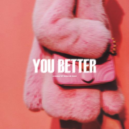 You Better by Roscoe Dash