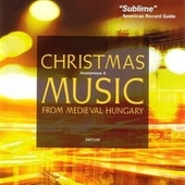 Christmas Music from Medieval Hungary by Anonymous 4