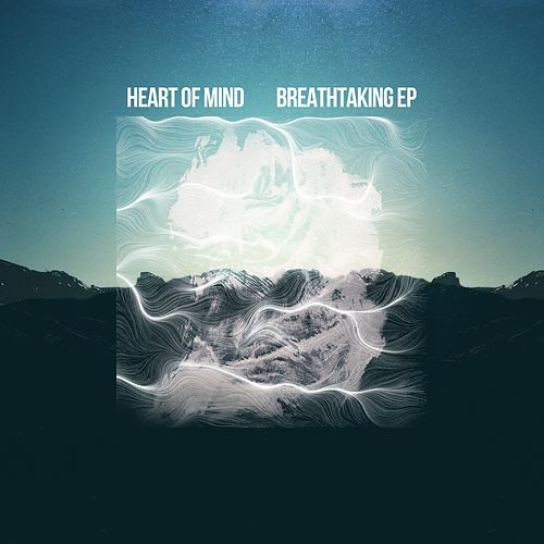 Breathtaking - EP by Heart of Mind