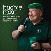 Sings Classic Irish & Classic Irish / American Songs by Hughie Mac