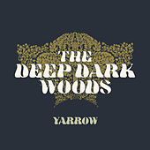 Yarrow by The Deep Dark Woods