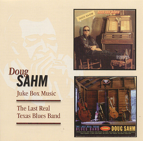 Play & Download Juke Box Music/Last Real Texas Blues Band by Doug Sahm | Napster