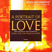 A Portrait of Love: Music for the French Court by Various Artists