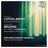 Lutoslawski: Concerto for orchestra - Brahms: Piano Quartet in G Minor by Fort Worth Symphony Orchestra and Miguel Harth-Bedoya