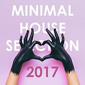 Minimal House Selection 2017 by Various Artists
