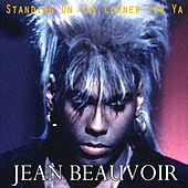 Standing on the Corner for Ya by Jean Beauvoir