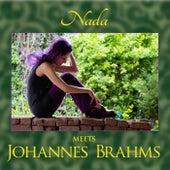 Nada Meets Johannes Brahms by Nada
