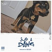 Just a Dawg by Que.