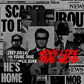 Move Like the Mob (feat. Young Thug & Lil Durk) by Zoey Dollaz