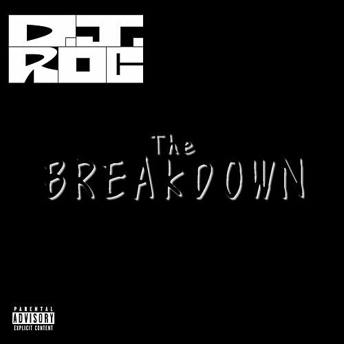 The Breakdown by DJ Roc