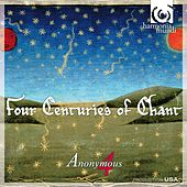 Four Centuries of Chant by Anonymous 4