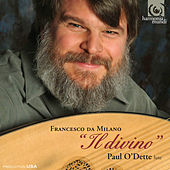 Francesco da Milano: Il divino by Paul O'dette