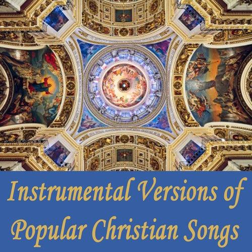 Instrumental Versions of Popular Christian Songs by Instrumental Christian Songs