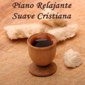 Piano Relajante Suave Cristiana by Musica Cristiana
