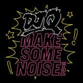 Make Some Noise V2 by DJ Q