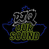 Our Sound by DJ Q