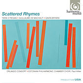 Scattered Rhymes (Tarik O'Regan, Guillaume de Machaut, Gavin Bryars) by Various Artists