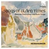 Songs of Olden Times: Estonian Folk Hymns and Runic Songs by Heinavanker