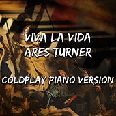 Viva la Vida (Piano Version) by Ares Turner
