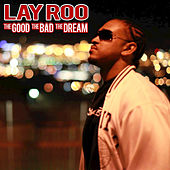 The Good, The Bad, The Dream by Lay Roo