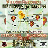 The Streetz Dat Made Us! by C-stud Vill