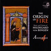 The Origin of Fire - Music and Visions of Hildegard von Bingen by Anonymous 4