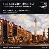 Handel: Concerti Grossi, Op. 6 Nos. 1-12 by Academy of Ancient Music and Andrew Manze