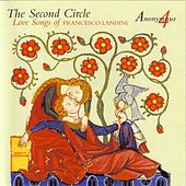 The Second Circle - Love Songs of Francesco Landini by Anonymous 4