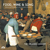 Food, Wine & Song - Music and Feasting in Renaissance Europe by The Orlando Consort