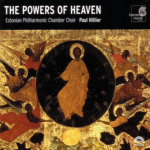The Powers of Heaven by Estonian Philharmonic Chamber Choir and Paul Hillier