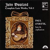 Dowland: Complete Lute Works, Vol. 1 by Paul O'dette