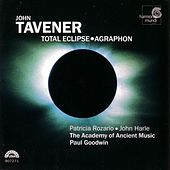 Tavener: Total Eclipse & Agraphon by Various Artists