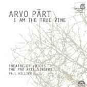 Arvo Pärt: I Am the True Vine by Various Artists