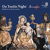 On Yoolis Night - Medieval Carols & Motets by Anonymous 4
