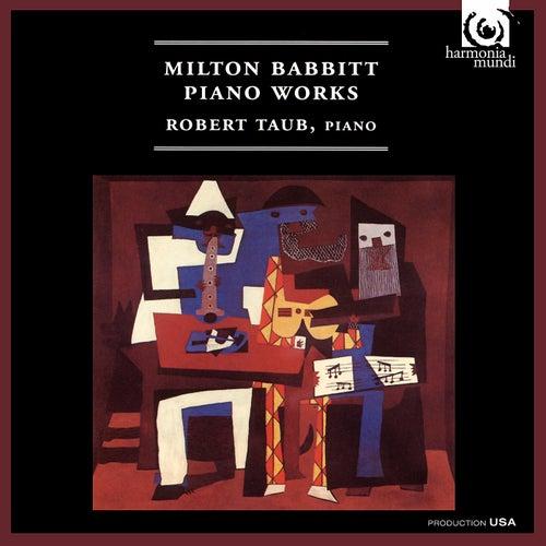 Milton Babbitt: Piano Works by Robert Taub