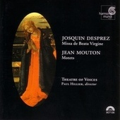 Josquin Desprez: Missa de Beata Virgine - Jean Mouton: Motets by Paul Hillier