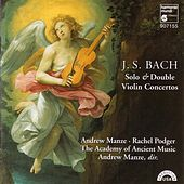 J.S. Bach: Solo & Double Violin Concertos by Andrew Manze and Academy of Ancient Music