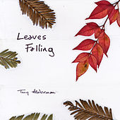 Leaves Falling by Tony Alderman