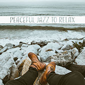 Peaceful Jazz to Relax – Soft Instrumental Note, Mind Relaxation, Evening Chill with Jazz Music by New York Jazz Lounge