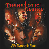 With Murder in Mind by Thanatotic Desire