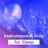Instrumental Jazz for Sleep – Piano Relaxation, Soothing Saxophone, Pure Sleep, Relax at Night, Lullaby by Jazz Lounge