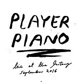 Player Piano Live at The state51 Factory by Player Piano