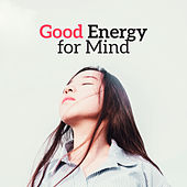 Good Energy for Mind – Relaxing Music, Therapy Sounds, Zen 2017, Meditate, Calm Down by Deep Sleep Meditation