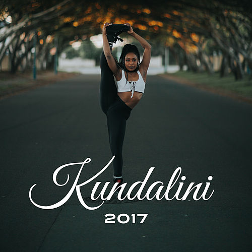 Kundalini 2017 – Yoga Music, Deep Meditation, New Age, Asian Traditional Music de Kundalini: Yoga, Meditation, Relaxation
