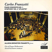 Piano Concerto No. 1 and Symphony No. 2 Atlantis by Carlos Franzetti