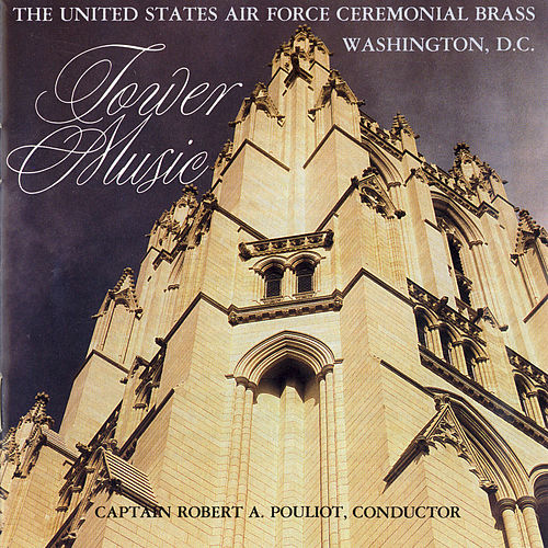 Play & Download Tower Music by US Air Force Ceremonial Brass | Napster
