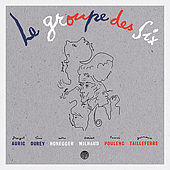 Play & Download Le Groupe des Six: Selected Works 1915-1945 by Various Artists | Napster